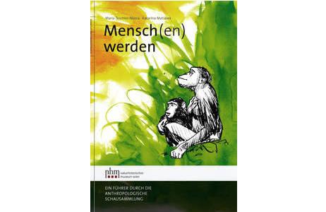 """Der Katalog zur Dauerausstellung """"Mensch(en) werden"""" des NHM-Wien; Foto: W. Reichmann, NHM Wien"""